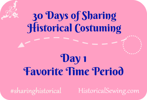 30 Days of Sharing Historical Costuming Day 1