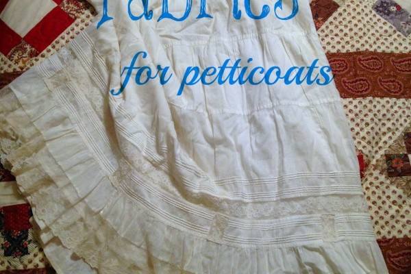 Fabrics to Make Pretty Petticoats