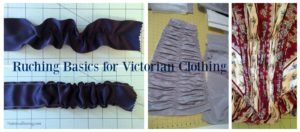 Ruching Basics for Victorian Clothing