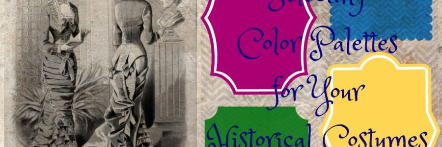 Selecting Color Palettes for Your Historical Costumes