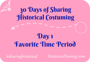 30 Days of Sharing Historical Costuming