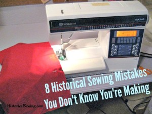 8 Historical Sewing Mistakes You Don't Know You're Making