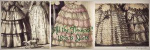 All the Flounces! 1850s Skirt Styles